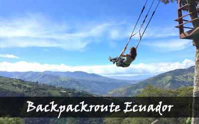Backpacken Zuid-Amerika - Backpack reisroute - Ecuador